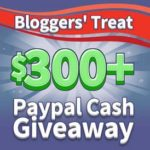 Bloggers' Treat $300+ Paypal Cash Giveaway Event Sign-up