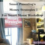 The Smart Parenting's Money Strategies For Smart Moms Workshop