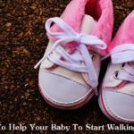 Parenting 101: 5 Tips To Help Your Baby To Start Walking