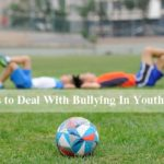 4 Ways To Deal With Bullying In Youth Sports