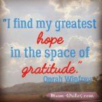 Thankful Thursday: Of Gratitude + Hope