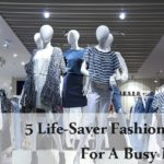 5 Life-Saver Fashion Tips For A Busy Mum