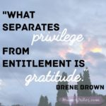 Thankful Thursday: Of Gratitude + Privilege