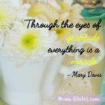 Thankful Thursday: Of Gratitude + Miracles