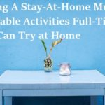 On Being A Stay-At-Home Mum: 3 Enjoyable Activities Full-Time Mums Can Try At Home
