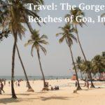 Travel: The Gorgeous Beaches of Goa, India