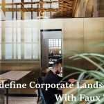 Tips + Tricks: Redefine Corporate Landscapes With Faux Trees