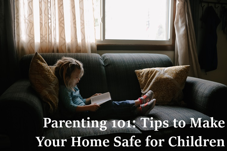 children issues, parenting 101, safety at home, children, parenting tips