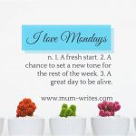 Mum Inspires: On Loving Mondays