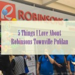 5 Things We Love About Robinsons Townville Pulilan