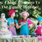 Family: 4 Ideal Activities To Bring The Family Together
