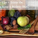 Health: Tips + Tricks On How To Keep A Healthy Diet