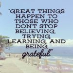 Thankful Thursday: Of Believing + Being Grateful