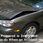 Being Prepared Is Important: What To Do When An Accident Happens