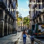 Vacation for Two: Travel Tips for Single Mums