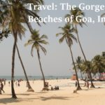 Travel: The Gorgeous Beaches of Goa, India