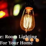 Home: Room Lighting Tips For Your Home