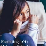 Parenting 101: Helping A Child Cope With Grief