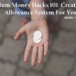 Mum Money Hacks 101: Creating An Allowance System For Your Kids