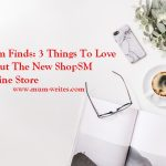 Mum Finds: 3 Things To Love About The New ShopSM Online Store