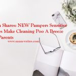 Mum Shares: NEW Pampers Sensitive Wipes Make Cleaning Poo A Breeze For Parents