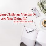 Blogging Challenge Version 3: Why Are You Doing It?