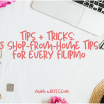Tips + Tricks: 5 Shop-From-Home Tips For Every Filipino