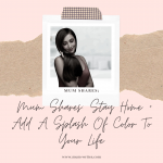 Mum Shares: Stay Home + Add A Splash Of Color To Your Life