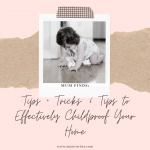 Parenting 101: 6 Tips To Effectively Childproof Your Home