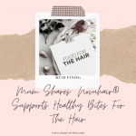 Mum Shares: Novuhair® Supports Healthy Bites For The Hair